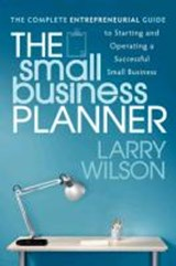 The Small Business Planner | Larry Wilson |