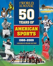 The World Almanac Fifty Years of American Sports
