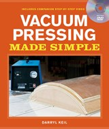 Vacuum Pressing Made Simple | Darryl Keil |