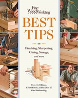Fine Woodworking Best Tips on Finishing, Sharpening, Gluing, Storage, and More | Fine Woodworking |
