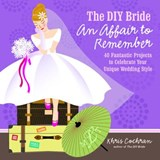 The DIY Bride an Affair to Remember | Khris Cochran |