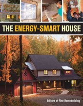The Energy-Smart House | Fine Homebuilding |