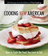 Cooking New American | Editors of Fine Cooking |
