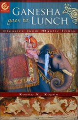 Ganesha Goes to Lunch | Kamla K. Kapur |