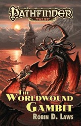 The Worldwound Gambit | Robin D. Laws |