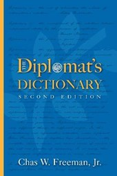 The Diplomat's Dictionary | Freeman, Chas W., JR. |