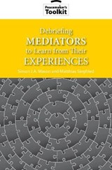 Debriefing Mediators to Learn from Their Experiences | Mason, Simon J. A. ; Siegfried, Matthias |