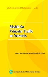 Models for Vehicular Traffic on Networks | Garavello, Mauro ; Han, Ke ; Piccoli, Benedetto |