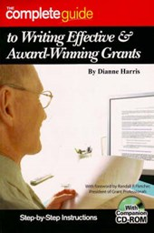 The Complete Guide to Writing Effective & Award-Winning Grants | Dianne Harris |