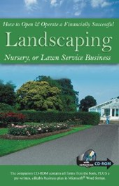 How to Open & Operate a Financially Successful Landscaping, Nursery, or Lawn Service Business [With CDROM]