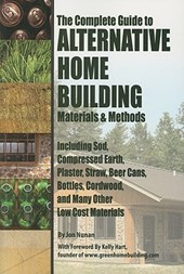 Complete Guide to Alternative Home Building Materials & Methods | Jon Nunan |