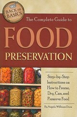 The Complete Guide to Food Preservation | Angela Williams Duea |