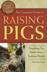 The Complete Guide to Raising Pigs | Carlotta Cooper |