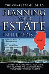 The Complete Guide to Planning Your Estate in Illinois | Ashar, Linda C. ; Baker, Sandy |