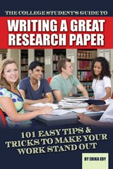 The College Student's Guide to Writing a Great Research Paper | Erika Eby |
