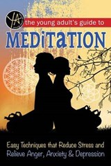 The Young Adult's Guide to Meditation | Atlantic Publishing Group Inc |