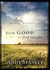 How Good Is Good Enough? | Andy Stanley |