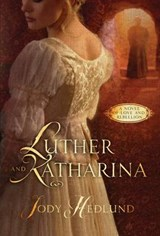 Luther and Katharina | Jody Hedlund |