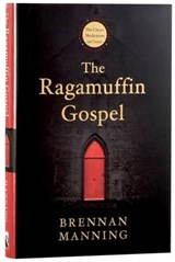 The Ragamuffin Gospel | Brennan Manning |