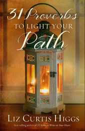 31 Proverbs to Light Your Path | Liz Curtis Higgs |
