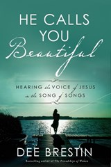 He Calls You Beautiful | Dee Brestin |