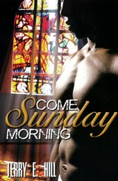 Come Sunday Morning | Terry E. Hill |