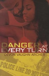 Danger at Every Turn | Devon Vaughn Archer |