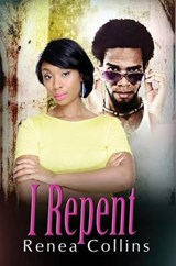 I Repent | Renea Collins |