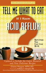 Tell Me What to Eat If I Have Acid Reflux | Elaine Magee & Anthony A. Starpoli |
