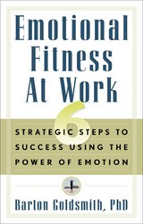 Emotional Fitness at Work | Barton Goldsmith |