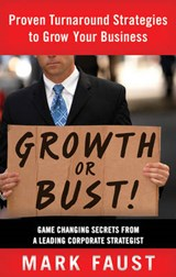 Growth or Bust! | Mark Faust |