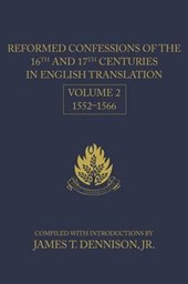 Reformed Confessions of the 16th and 17th Centuries in English Translation