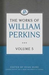 The Works of William Perkins, Volume