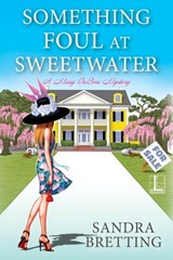 Something Foul at Sweetwater | Sandra Bretting |