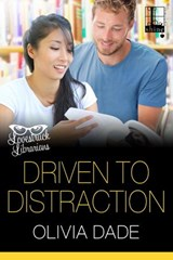 Driven to Distraction | Olivia Dade |