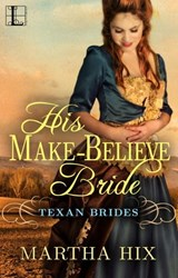 His Make-Believe Bride | Martha Hix |