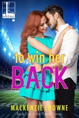 To Win Her Back | Mackenzie Crowne |