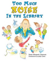 Too Much Noise in the Library | Susan Margaret Chapman |