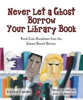 Never Let a Ghost Borrow Your Library Book | Karen Casale |