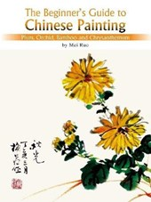 The Beginner's Guide to Chines Painting