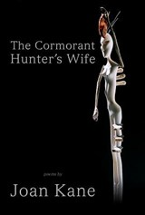 The Cormorant Hunter's Wife | Joan Kane |