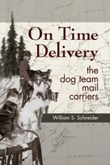On Time Delivery - The Dog Team Mail Carriers | William Schneider |
