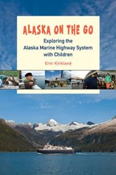 Alaska on the go : exploring the marine highway with children