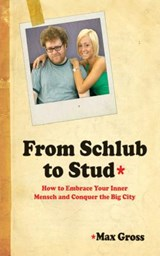 From Schlub to Stud | Max Gross |