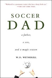 Soccer Dad | W. D. Wetherell |