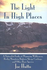 The Light in High Places | Joe Hutto |
