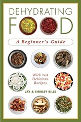 Dehydrating Food | Jay Bills |