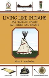 Living Like Indians | Allan A. Macfarlan |