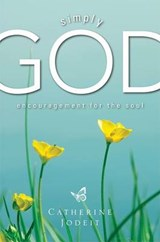 Simply God, Encouragement for the Soul | Catherine Jodeit |