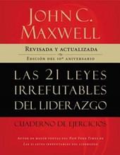 Las 21 Leyes Irrefutables del Liderazgo / 21 Irrefutable Laws of Leadership Workbook